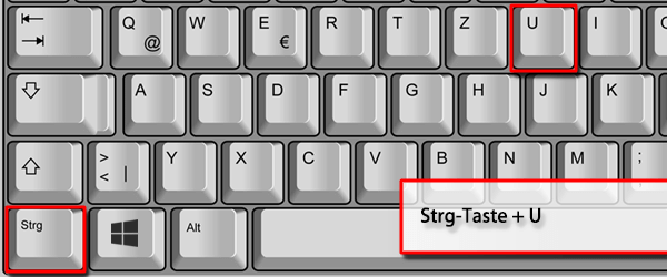 Strg-Taste + U